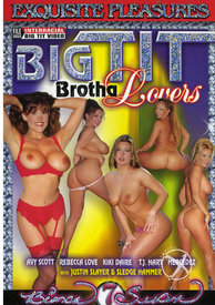 Big Tit Brotha Lover 01